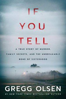 If You Tell  A True Story of Murder  Family Secrets  and the Unbreakable Bond of Sisterhood